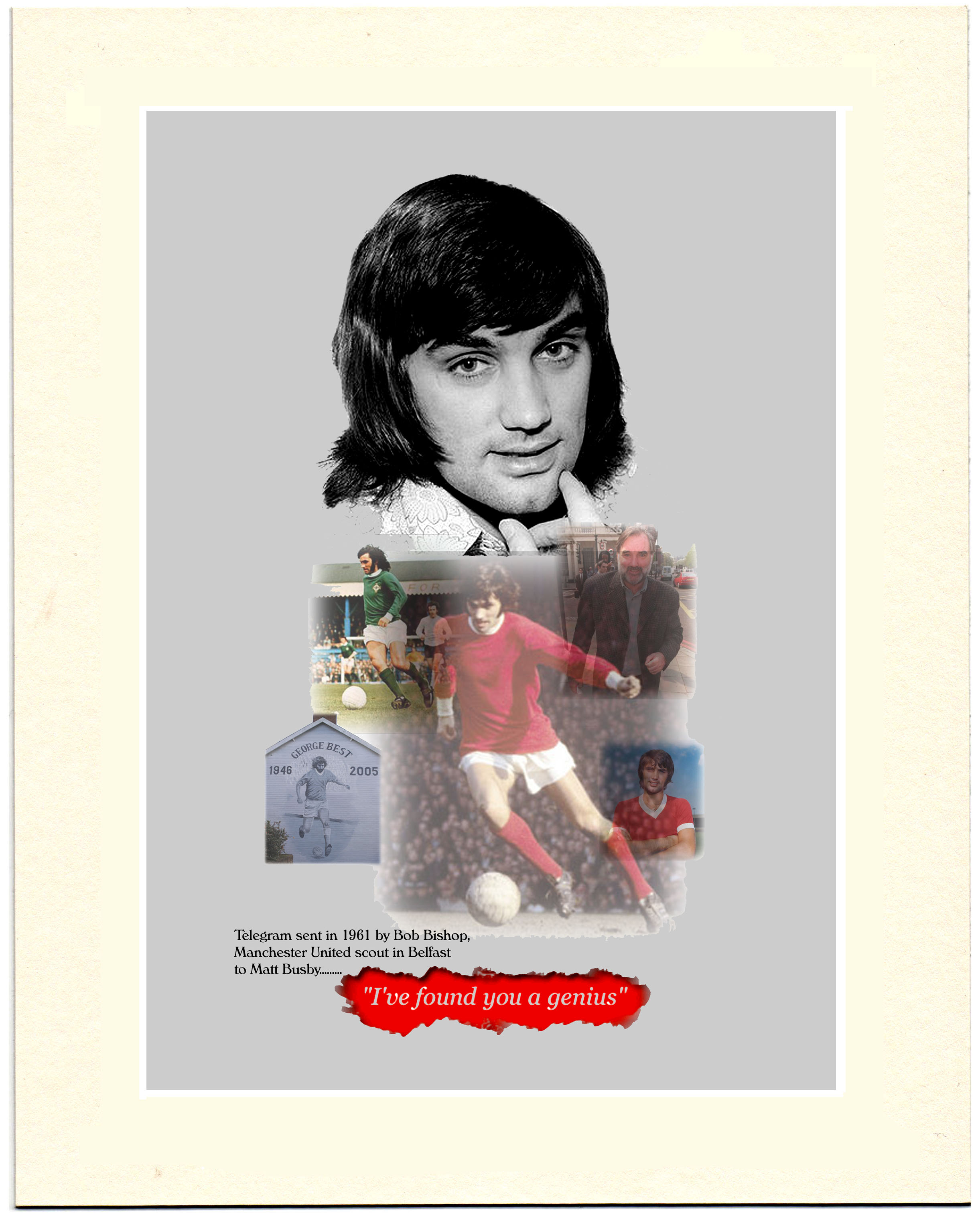 "George Best A4 Print "" I've found you a genius """