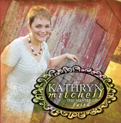 CD - The Mantle of Faith by Kathryn Mitchell